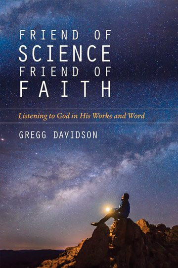 Friend of Science, Friend of Faith: Listening to God in His Works and Word